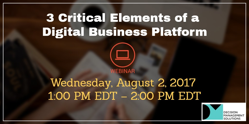 3 Critical Elements of a Digital Business Platform: BRMS, Predictive Analytics and Decision Modeling