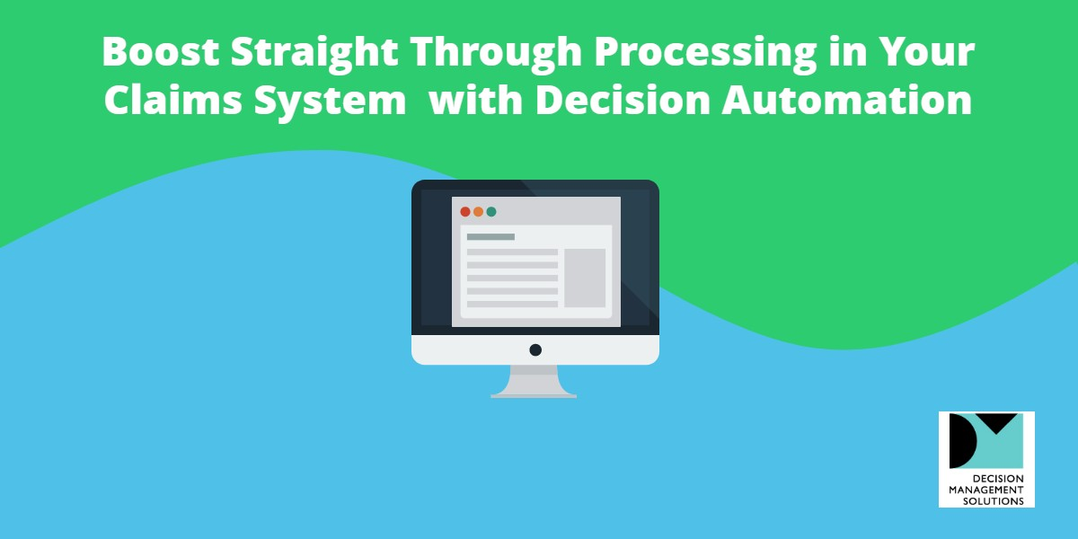 Webinar: Boost Straight Through Processing in Your Claims System with Decision Automation