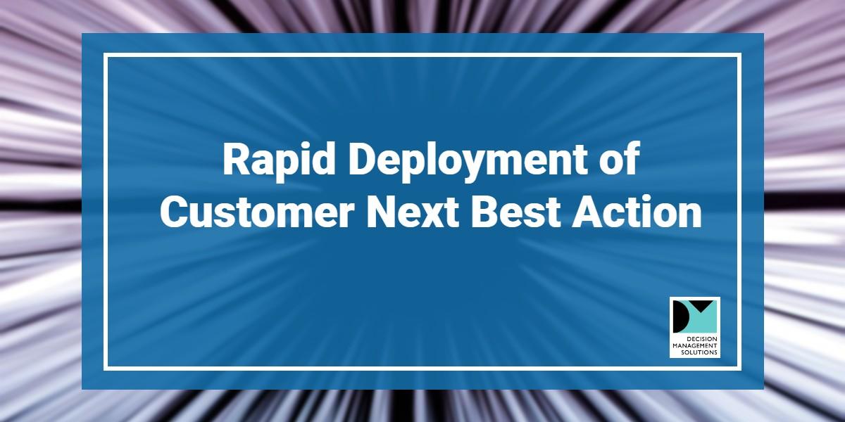 Webinar: Rapid Deployment of Customer Next Best Action