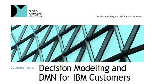 Decision Modeling and DMN for IBM Customers– New Brief