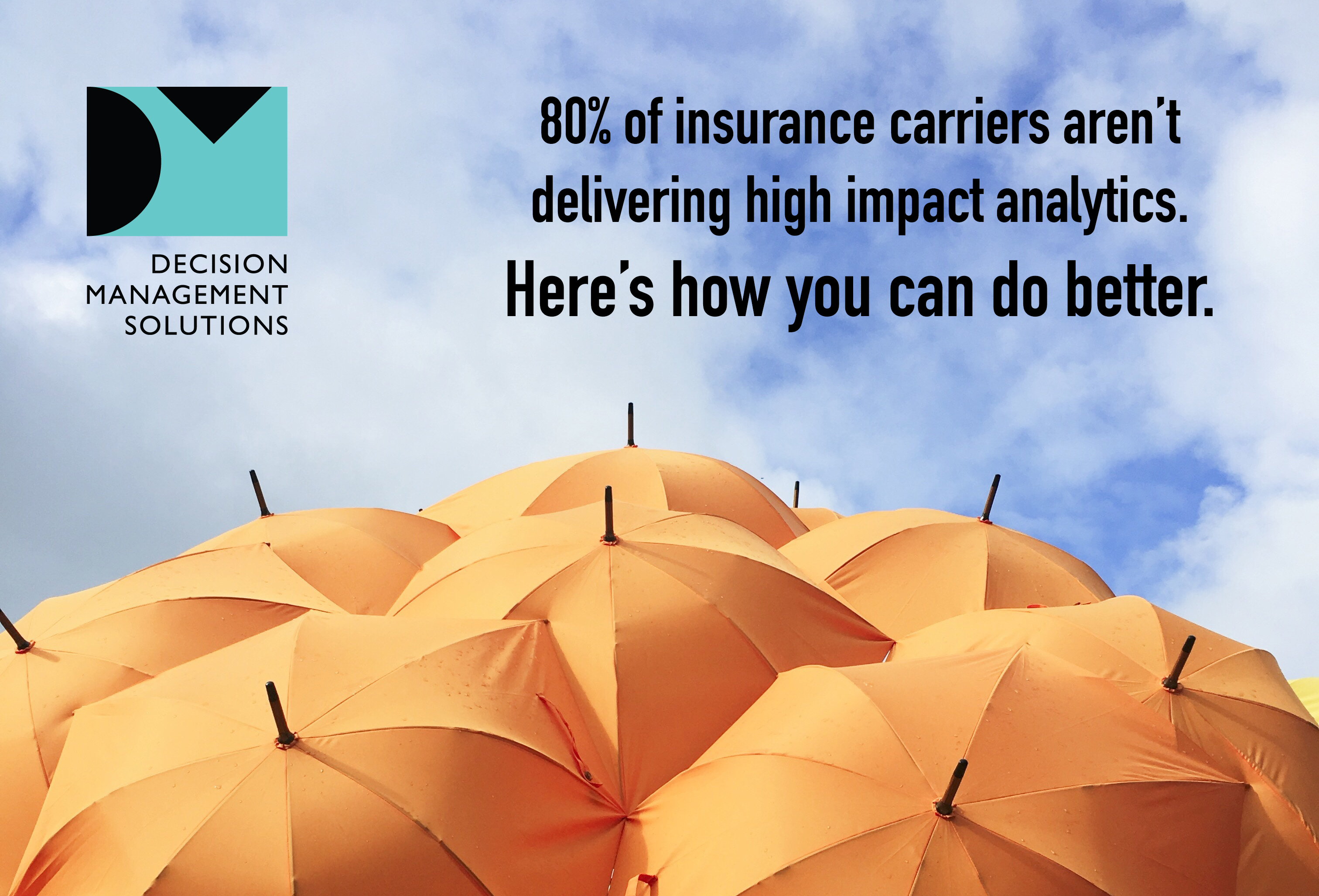 80% of insurance carriers aren't delivering high impact analytics. Here's how you can do better.