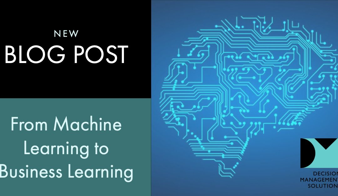 From Machine Learning to Business Learning