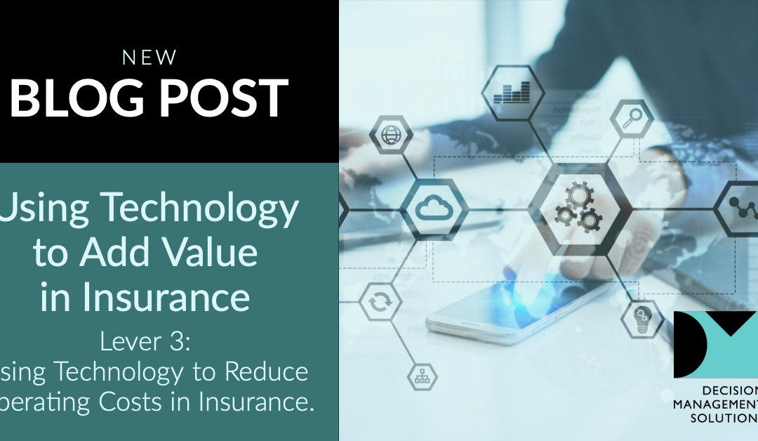 Using Technology to Reduce Operating Costs in Insurance