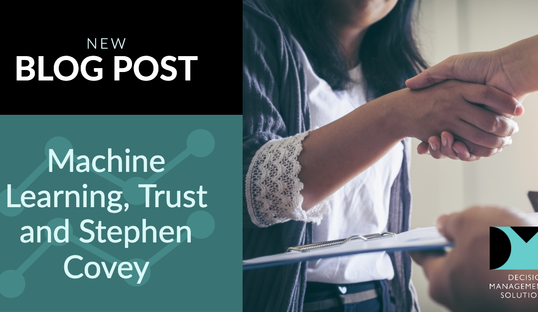 Machine Learning, Trust and Stephen Covey