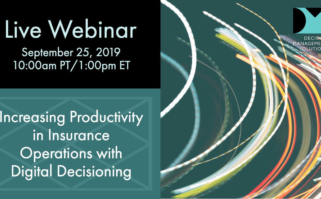 Increasing Productivity in Insurance Operations with Digital Decisioning